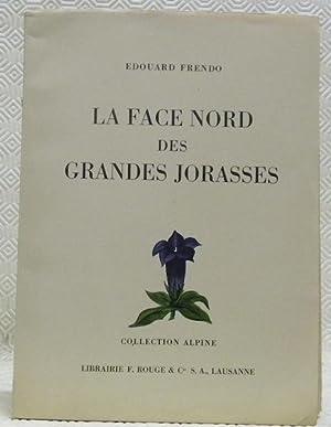 La face nord des Grandes Jorasses. Préface: FRENDO, Edouard.