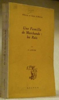 Une Famille de Marchands: les Ruiz. Contribution: LAPEYRE, H.