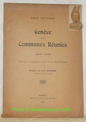 Genève et les Communes Réunies, 1816-1916. Illustrations: DUNAND, Léon.