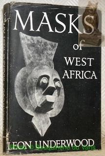 Masques de l?Afrique occidentale. Masks of west: UNDERWOOD, Leon.