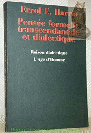 Pensée formelle transcendantale et dialectique. Logique et: HARRIS, Errol E.