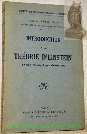 Introduction de la théorie d?Einstein. Exposé philosophique: VOUILLEMIN, Général.