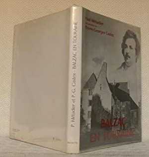 Balzac en Touraine.Introduction de Pierre-Georges Castex. Photographies: METADIER, Paul.