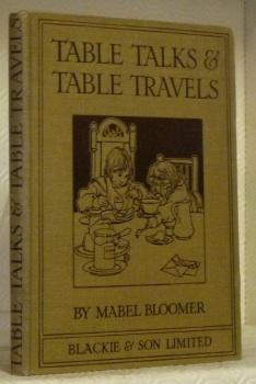 Table talks & table travels.: BLOOMER, Mabel.