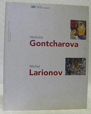 Nathalie Gontcharova. Michel Larionov. Collections du Musée