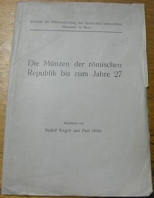 Die Münzen der römischen Republik bis zum: Wegeli, Rudolf. -