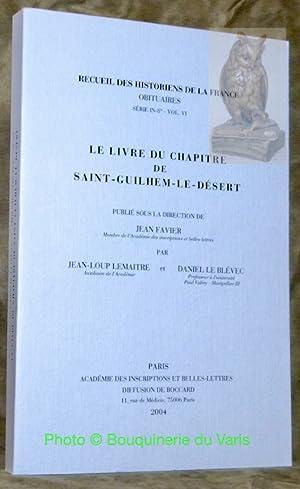 Le Livre du Chapitre de Saint-Guilhem-le-Désert. ?Recueil: FAVIER, Jean. -