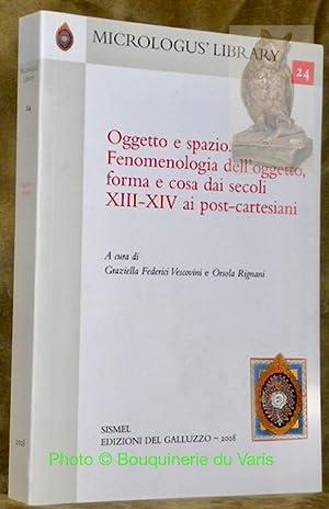 Oggetto e spazio. Fenomenologia dell?oggetto, forma e: VESCOVINI, Graziella Federici.