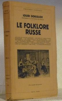Le folklore russe. Traduit par F.Welter. Avec: SOKOLOV, Iouri.