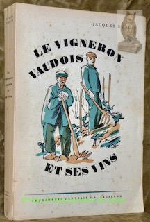 Le vigneron vaudois et ses vins. Comment: DUBOIS, Jacques.