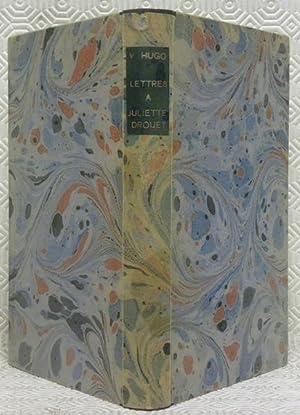 Lettres à Juliette Drouet 1833 - 1883.: HUGO, Victor.