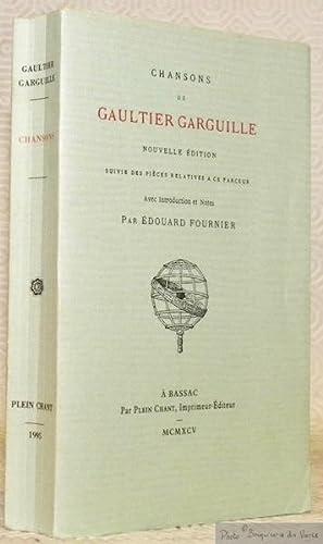 Chansons de Gaultier Garguille. Nouvelle édition suivie: GARGUILLE, Gaultier.