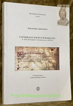 Cattedrale e Società in Basilicata.Il ?libro del Capitolo? di Acerenza (secc. XIV-XVI)....