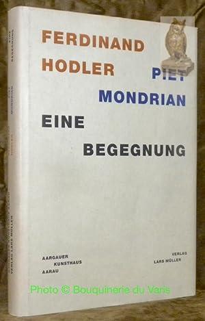 Ferdinand Hodler. Piet Mondrian. Eine Begegnung.: WISMER, Beat.