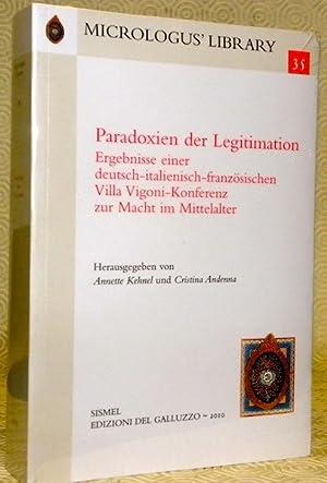 Paradoxien der Legitimation. Ergebnisse einer deutsch-italienisch-französischen Villa: KEHNEL, Annette. -