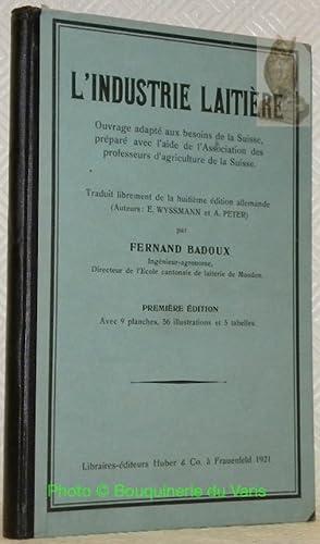 L?industrie laitière. Ouvrage adapté aux besoins de: BADOUX, Fernand.