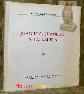 Juanilla, Juanillo y la abuela.: CHAIGNEAU, Alicia Morel.