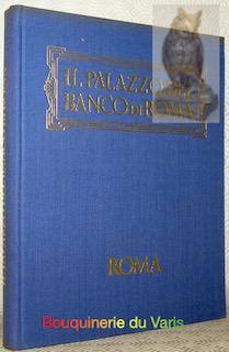 Il Palazzo del Banco di Roma. Storia.: BOCCA, Alessandro.