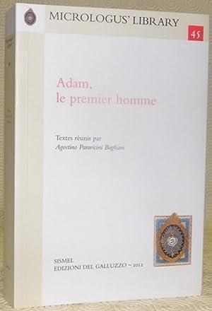 Adam, le premier homme. Textes réunis par