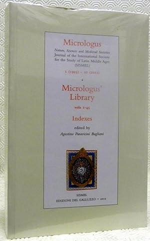 Micrologus? Library vols 1-45. Indexes. Micrologus Natura,: PARAVICINI BAGLIANI, Agostino.