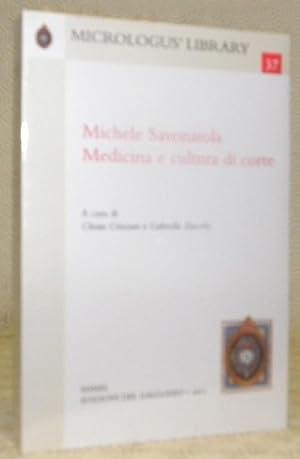 Michele Savonarola. Medicina e cultura di corte.: CRISCIANI, Chiara. -