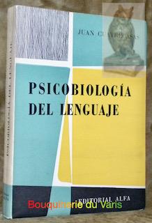 Psicobiologia del lenguaje. Segunda edicion.: CUATRECASAS, Juan.