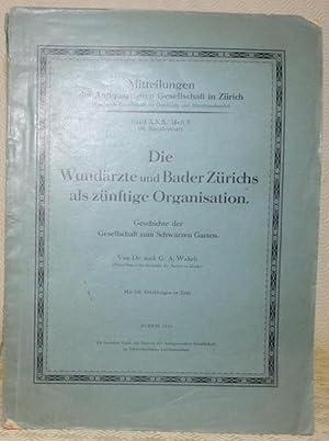 Die Wundärzte und Bader Zürichs als zünftige: WEHRLI, G. A.