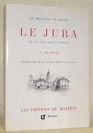 Les montagnes de France. Le Jura et: FRAIPONT, G.