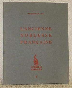 L?ancienne noblesse française en 1955.Les Cahiers Nobles,: DU PUY, Philippe.