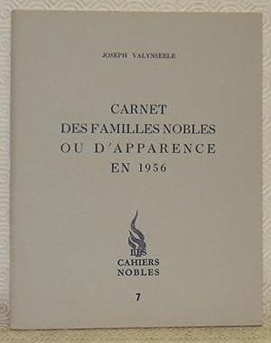 Carnet des familles nobles ou d?apparence en: VALYNSEELE, Joseph.