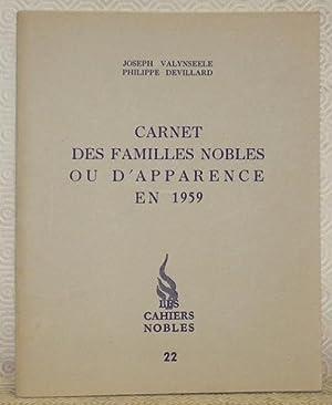 Carnet des familles nobles ou d?apparence en: VALYNSEELE, Joseph. -