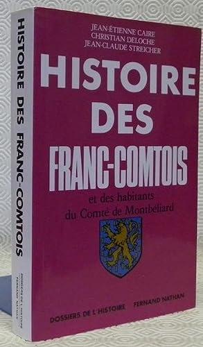 Histoire des Franc-Comtois et des habitants du: Caire, Jean-Etienne. -