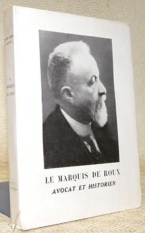 Le Marquis de Roux (1878-1943). Préface par: GLANDY, Anne André.