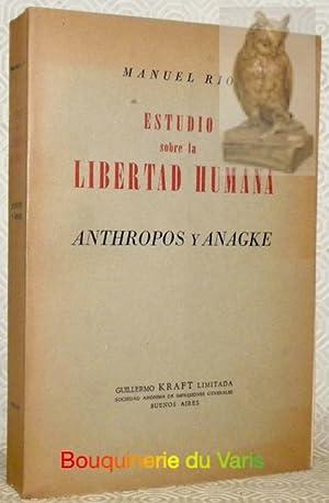 Estudio sobre la libertad humana. Anthropos y Anagke.: RIO, Manuel.