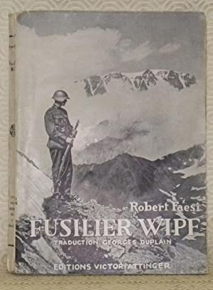 Fusilier Wipf! Roman. Traduction de Georges Duplain.: FAESI, Robert.