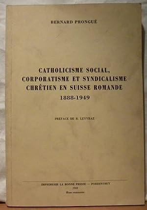 Catholicisme social, corporatisme et syndicalisme chrétien en: PRONGUE, Bernard.