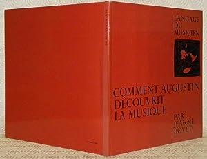 Comment Augustin découvrit la musique: La musique: BOVET, Jeanne.