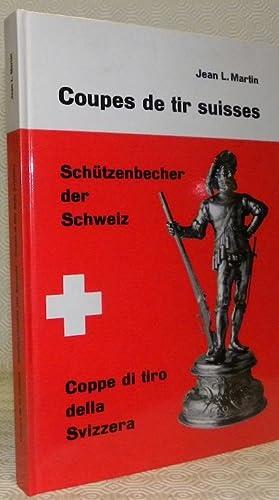 Coupes de tirs suisses.Schützenbecher der Schweiz.Coppe di tiro della Svizzera.: MARTIN, Jean ...