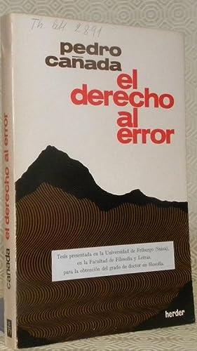 El derecho al error. Tesis.: CANADA, Pedro.