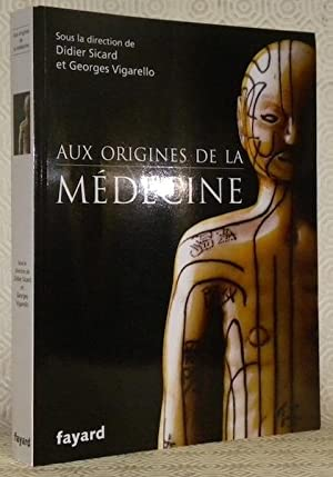 Aux origines de la médecine.: SICARD, Didier. -