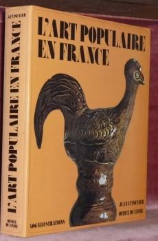 L?art populaire en France. Rayonnement, modèles et: CUISENIER, Jean.