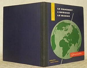 Le Dahomey, l?Afrique, le Monde. Géographie à: MONDJANNAGNI, Alfred. -