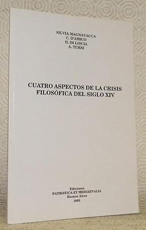 Cuatro aspectos de la crisis filosofica del: MAGNAVACCA, Silvia. -