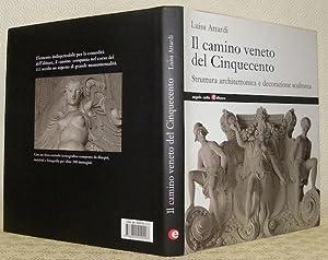 Il camino veneto del Cinquecento. Struttura architettonica: ATTARDI, Luisa.