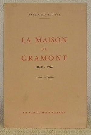 La Maison de Gramont, 1040 - 1967.: RITTER, Raymond.