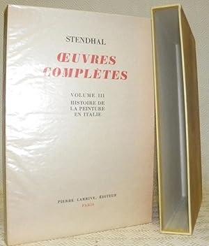 Oeuvres complètes. Volume III. Histoire de la: STENDHAL.