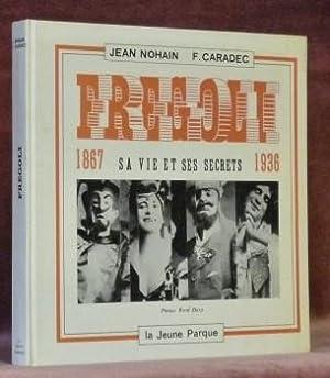FREGOLI 1867-1936. Sa vie et ses secrets.: Nohain, Jean. - Caradec, François.