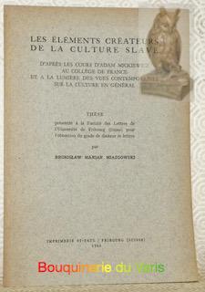 Les éléments créateurs de la culture slave: MIAZGOWSKI, Bronislaw Marian.