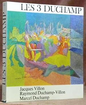 LES 3 DUCHAMP. Jacques Villon. Raymond Duchamp-Villon.: Cabanne, Pierre.