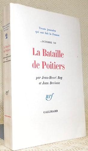 La Bataille de Poitiers .Octobre 733.Collection Trente: ROY, Jean-Henri. -